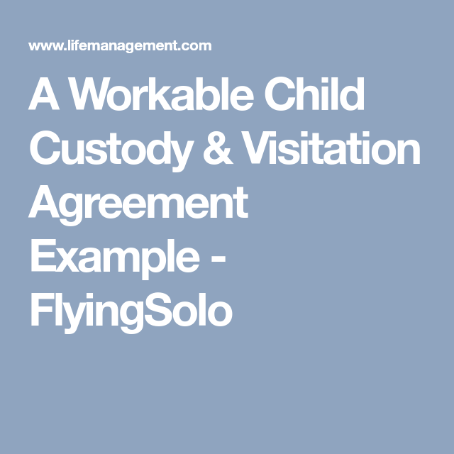 A Workable Child Custody Visitation Agreement Example Flyingsolo