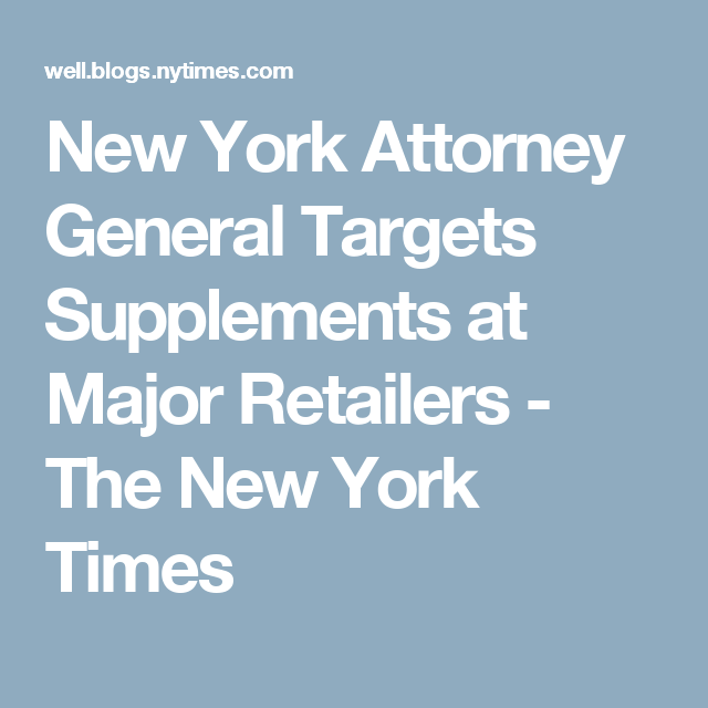 New York Attorney General Targets Supplements at Major Retailers - The New York Times