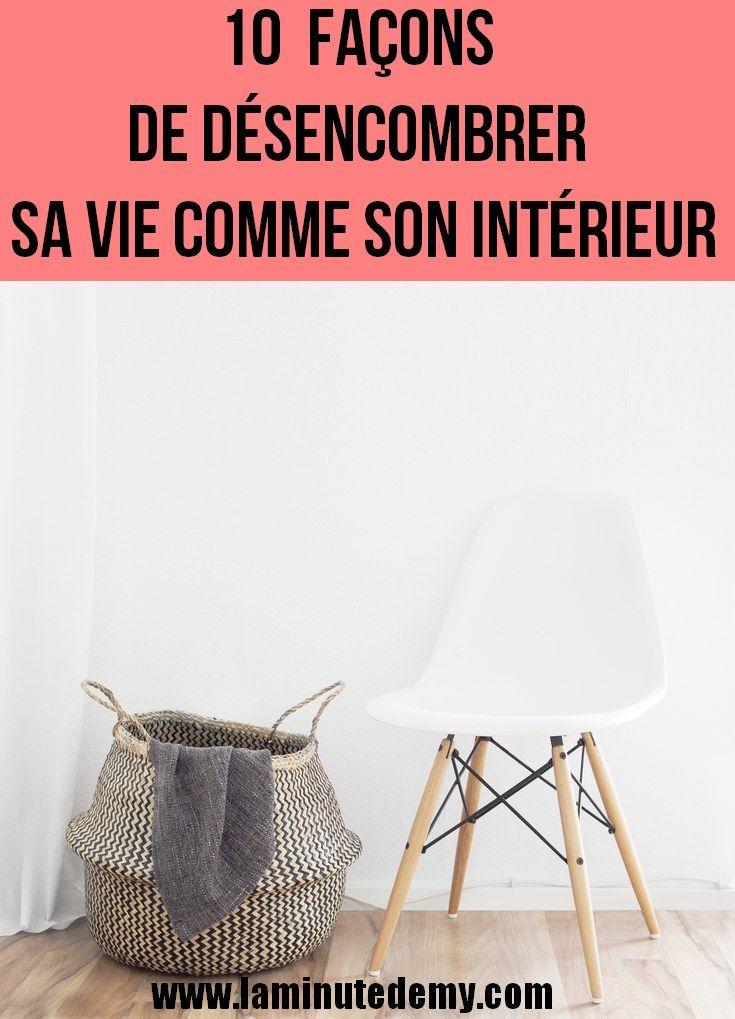 10 fa ons de d sencombrer sa vie comme son int rieur la minute d 39 emy blog lifestyle coaching. Black Bedroom Furniture Sets. Home Design Ideas