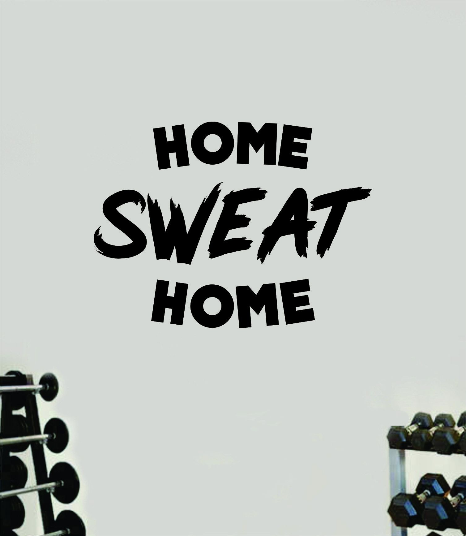 Home Sweat Home Wall Decal Home Decor Bedroom Room Vinyl Sticker Art Work Out Quote Beast Gym Fitness Lift Strong Inspirational Motivational Health Girls - black