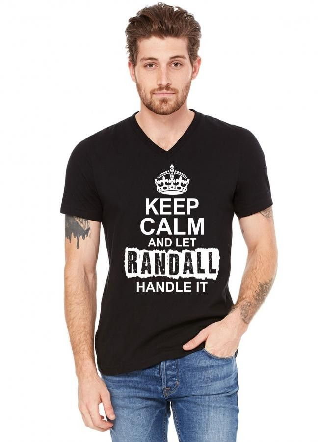 keep calm and let randall handle it 1 V-Neck Tee