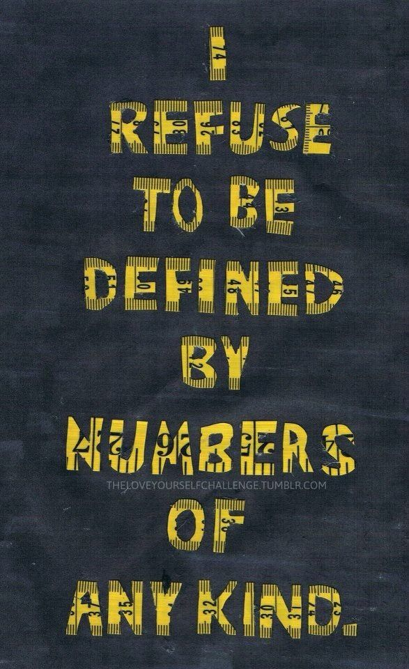 I refuse to be defined by numbers