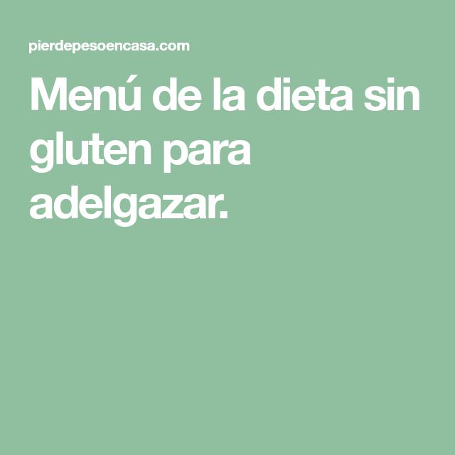 dieta de celiacos para adelgazar