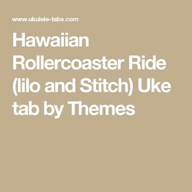 Hawaiian Rollercoaster Ride Lilo And Stitch Uke Tab By Themes Be
