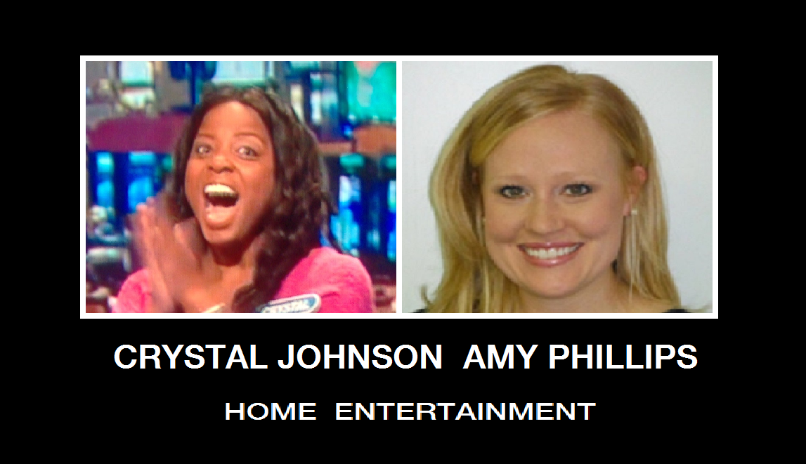 Crystal Johnson Amy Phillips Home Entertainment 2