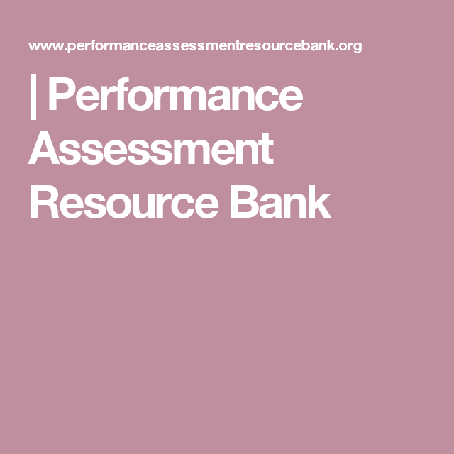 Performance Assessment Resource Bank  Assessment