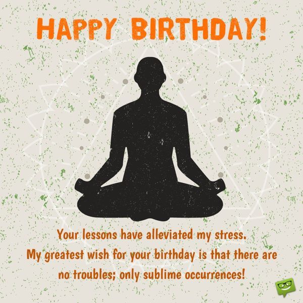 Birthday Wishes For Teachers Professors And Instructors Happy Birthday Yoga Birthday Wishes For Teacher Wishes For Teacher
