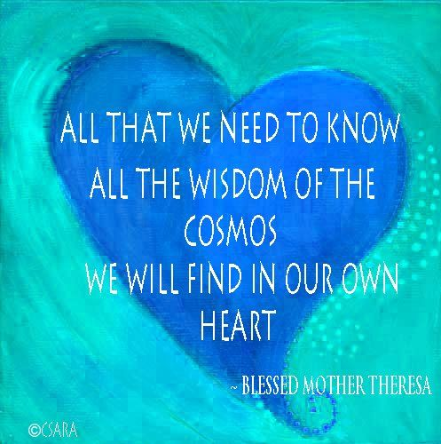 All That We Need To Know All The Wisdom Of The Cosmos We Will Find In Our  Own Heart.