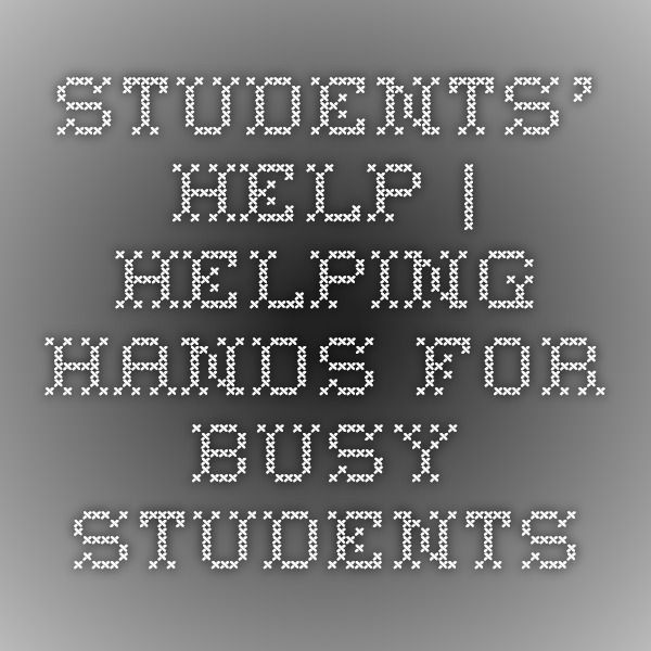 Students' Help | Helping Hands For Busy Students