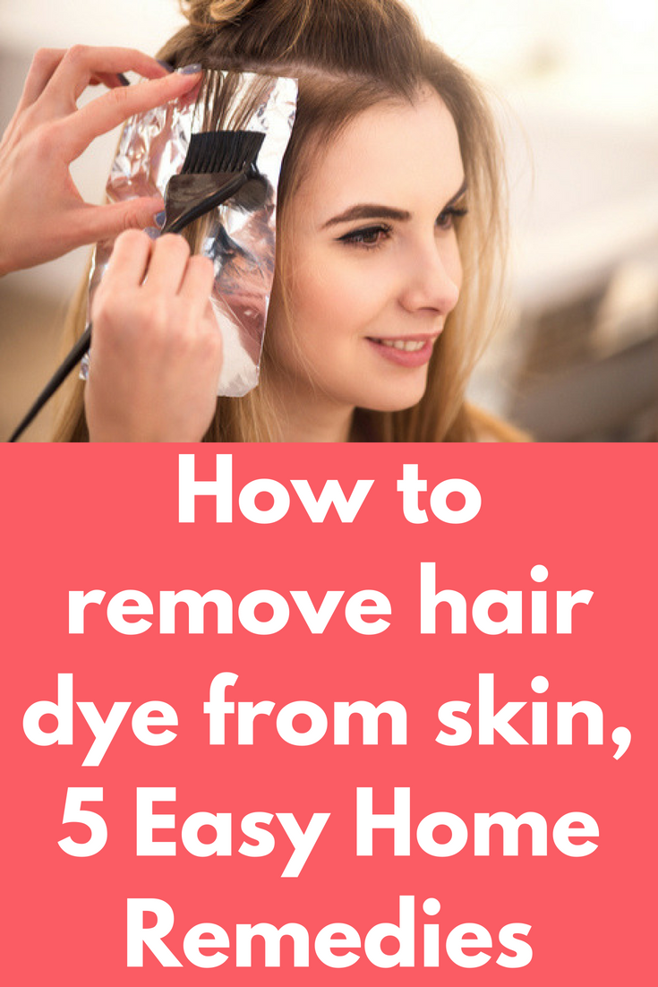 How To Remove Hair Dye From Skin 5 Easy Home Remedies Hair Dyes Give Our Hair A New Color But At The Same Time Can Stain Our Hairline And Hands Which Looks