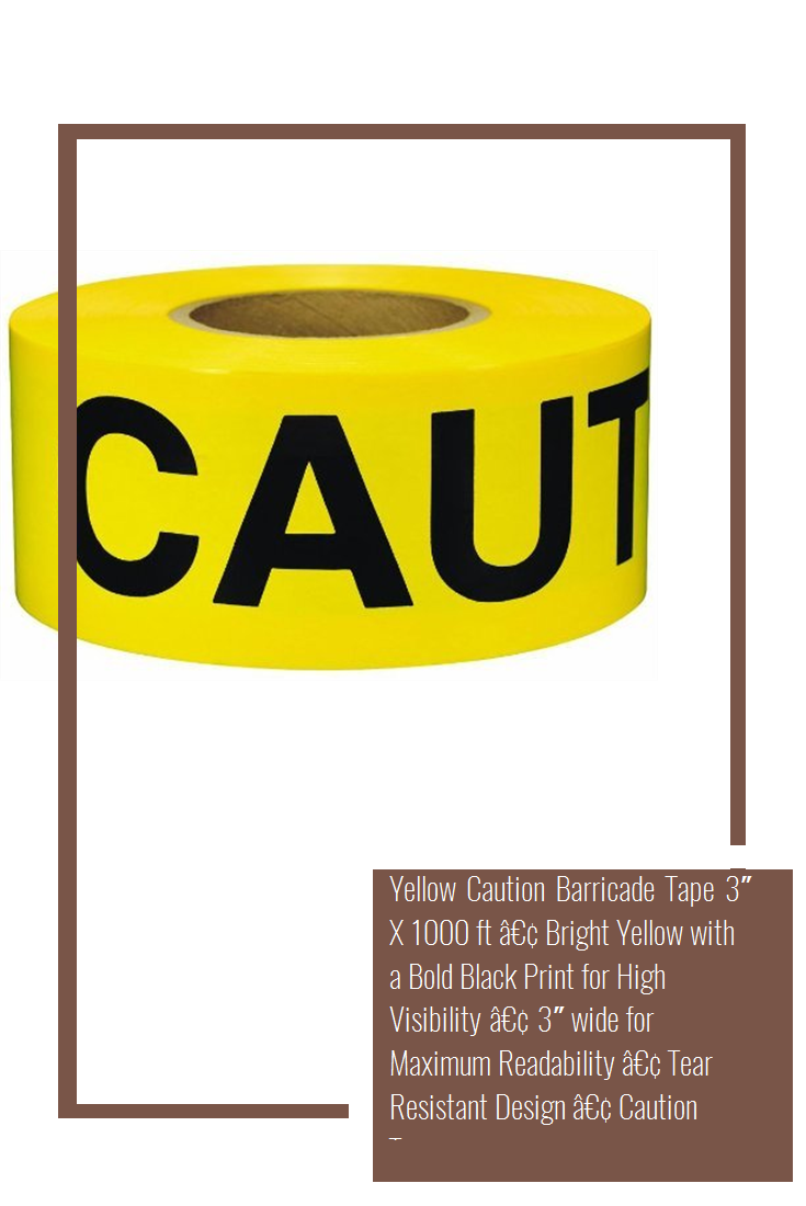 Yellow Caution Barricade Tape 3 X 1000 Ft A Bright Yellow With A Bold Black Print For High Visibility A 3 Wide For M Bold Black Black Print Bright Yellow
