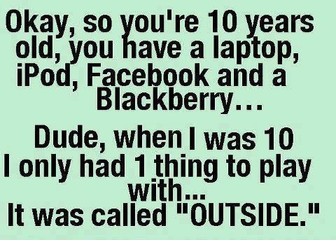 True.....and LOVED it. Stayed out all day...well all least until the street lights came on.....I wasn't crazy !!!!