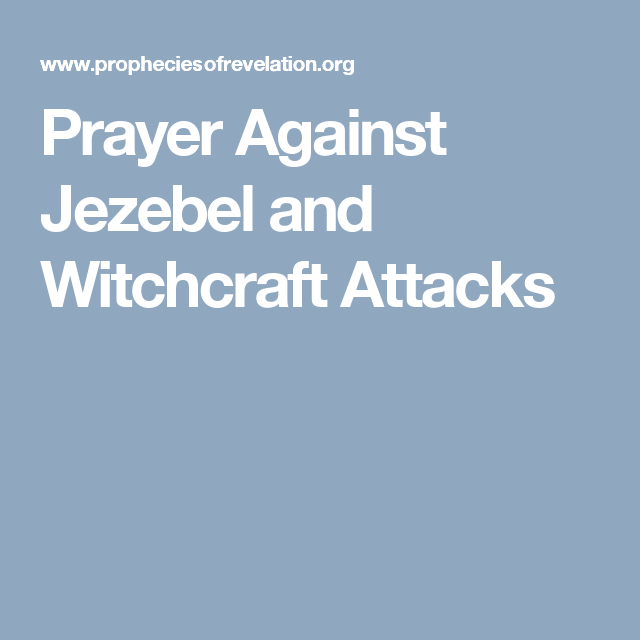 Prayer Against Jezebel and Witchcraft Attacks | prayer