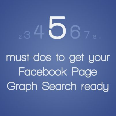 5 Must do's to get your FB page graph search ready