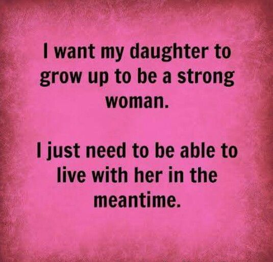 Daughter: strong independent and difficult teenager ...