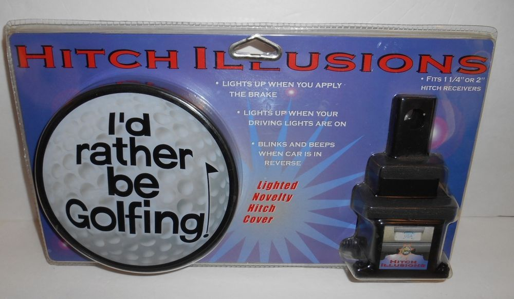 Hitch Illusions I D Rather Be Golfing Lighted Novelty Hitch Cover 1 1 4 Or 2 Hitch Cover Novelty Illusions