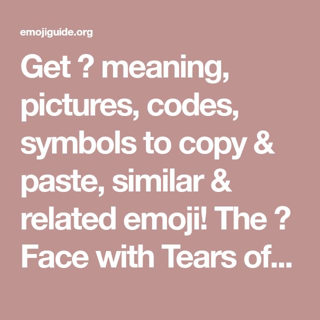 Get Meaning Pictures Codes Symbols To Copy Paste Similar Related Emoji The Face With Tears Of Joy Emoji Is Listed I Cat Emoji Tears Of Joy Emoji