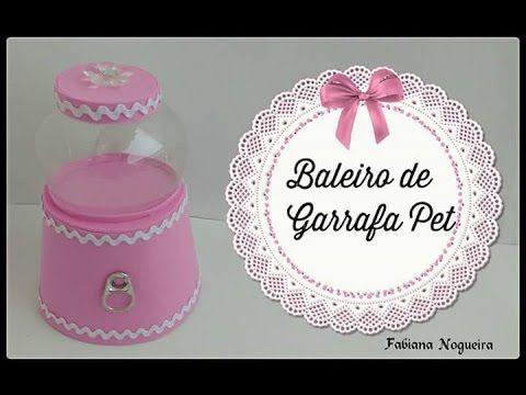 Baleiro De Garrafa Pet E E V A Tutorial Baleiro Retro Youtube