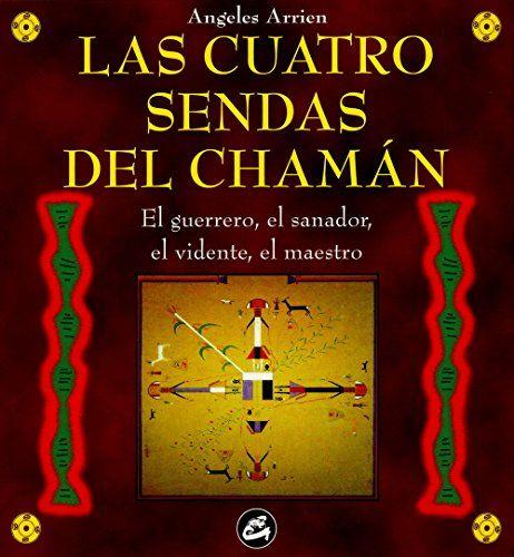 Las Cuatro Sendas Del Chamán (Nagual) de Angeles Arrien http://www.amazon.es/dp/8488242778/ref=cm_sw_r_pi_dp_itXSwb0XM95T2