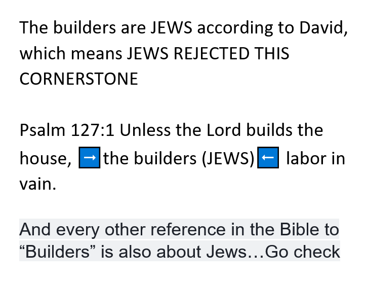 The Reject Stone Is The Messiah And The Builders Are The Jews Jews Try To Make Out That The Builders Are Gentiles But The Cornerst Bible Rejection Psalm 127