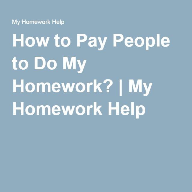 Do my homework pay