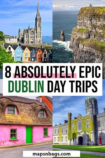 The 8 Absolute Best Day Trips from Dublin » Maps 'N Bags