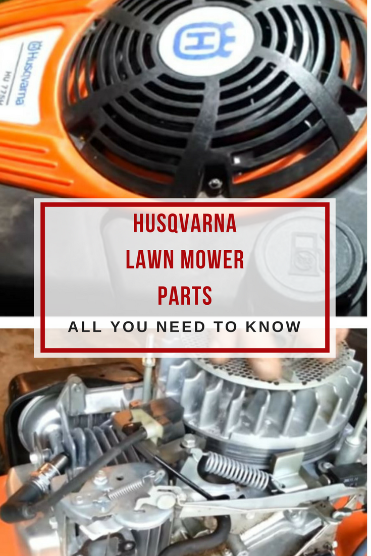 Husqvarna Lawn Mower Parts >> Husqvarna Lawn Mower Parts All You Need To Know My