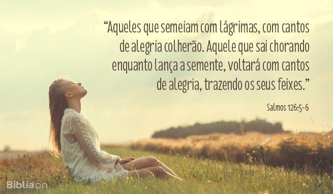"""""""Aqueles Que Semeiam Com Lágrimas, Com Cantos De Alegria"""