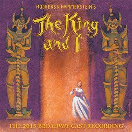 The King And I The 2015 Broadway Cast Recording Kelli O Hara