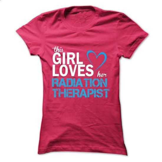 This girl love her RADIATION THERAPIST - custom t shirt #pink hoodie #fishing t shirts