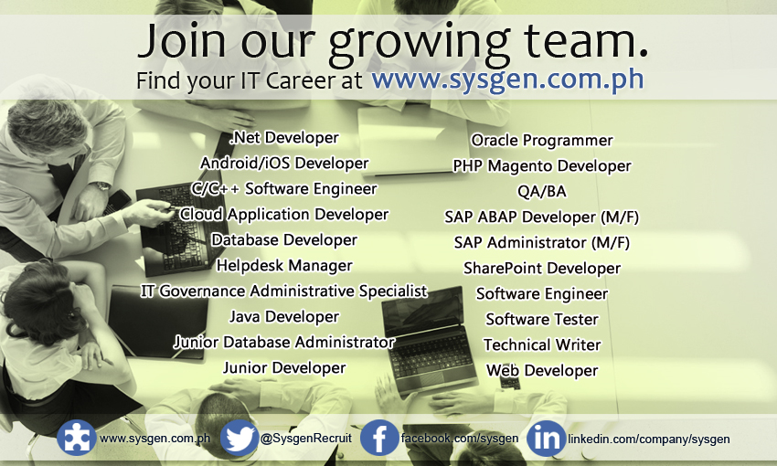 Join Our Growing Team.  We're looking for C/C++ Software Engineer, Database Developer, Junior Developer and more!  Visit our website http://sysgen.com.ph/it-job-openings-philippines/ for the complete list and job details.
