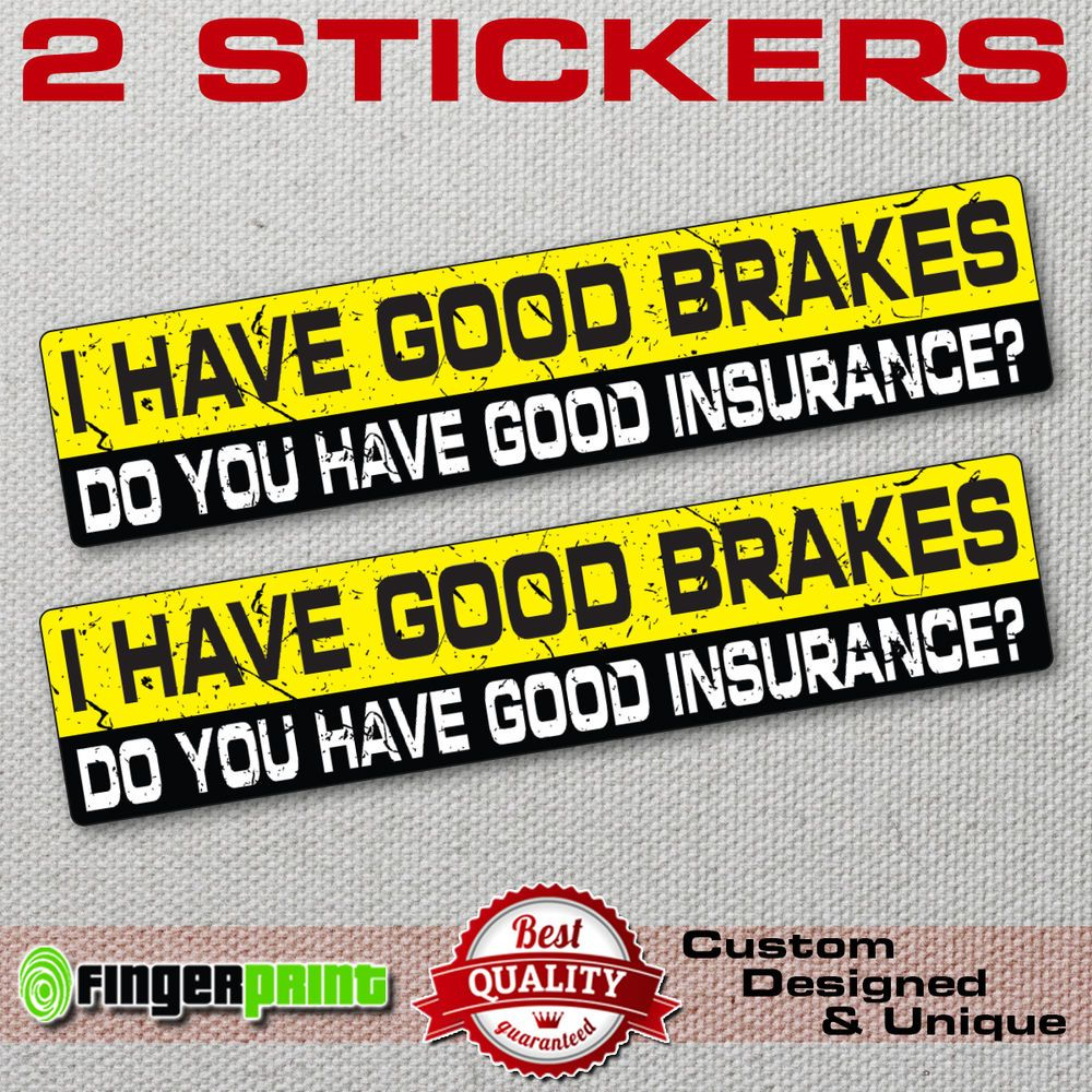 I Have Good Brakes Hows Your Insurance Jdm Funny Bumper Sticker Decal Vinyl Ebay Funny Bumper Stickers Jeep Wrangler Stickers Bumper Stickers [ 1000 x 1000 Pixel ]
