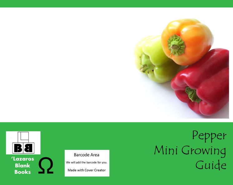 Pepper Mini Growing Guide (Paperback – Edition 1) By Lazaros' Blank Books Learn how to grow peppers in your garden. How to start, how to improve harvest and growth, how to avoid pests a…