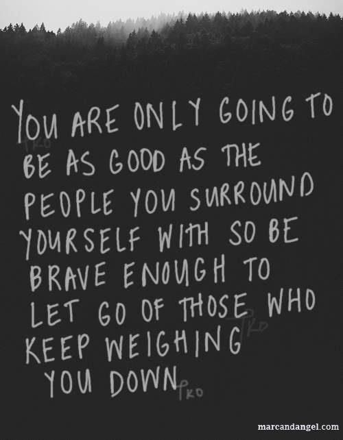 You are only going to be as good as the people you surround