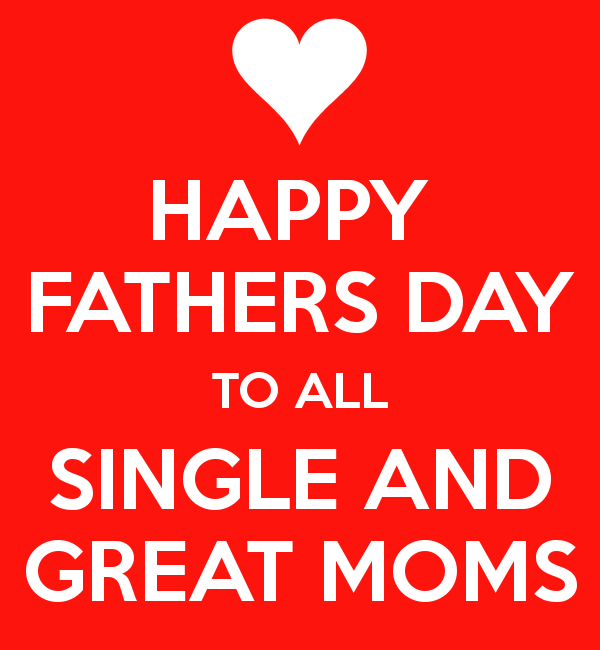 Happy Fathers Day To Single Moms Wishes Greetings N Messages Happy Father Day Quotes Fathers Day Quotes Happy Fathers Day