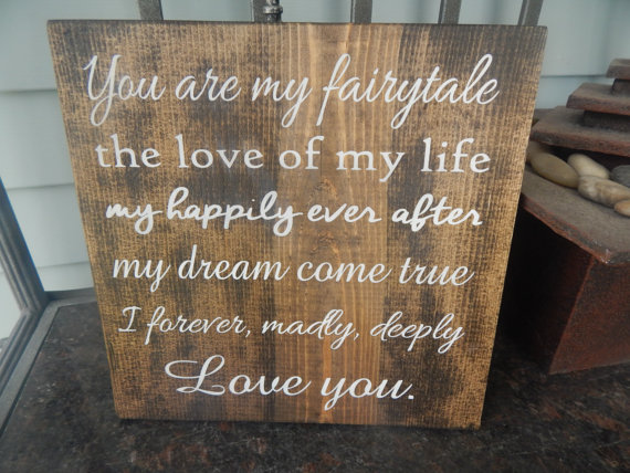 Fairytale Wedding Quote Sign Decor You Are My By Ggsigns On Etsy The Love Of Life Hily Ever After Dream Come Tr