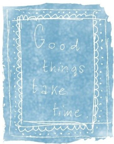 """good things take time"" quote Elisa Boldrin"