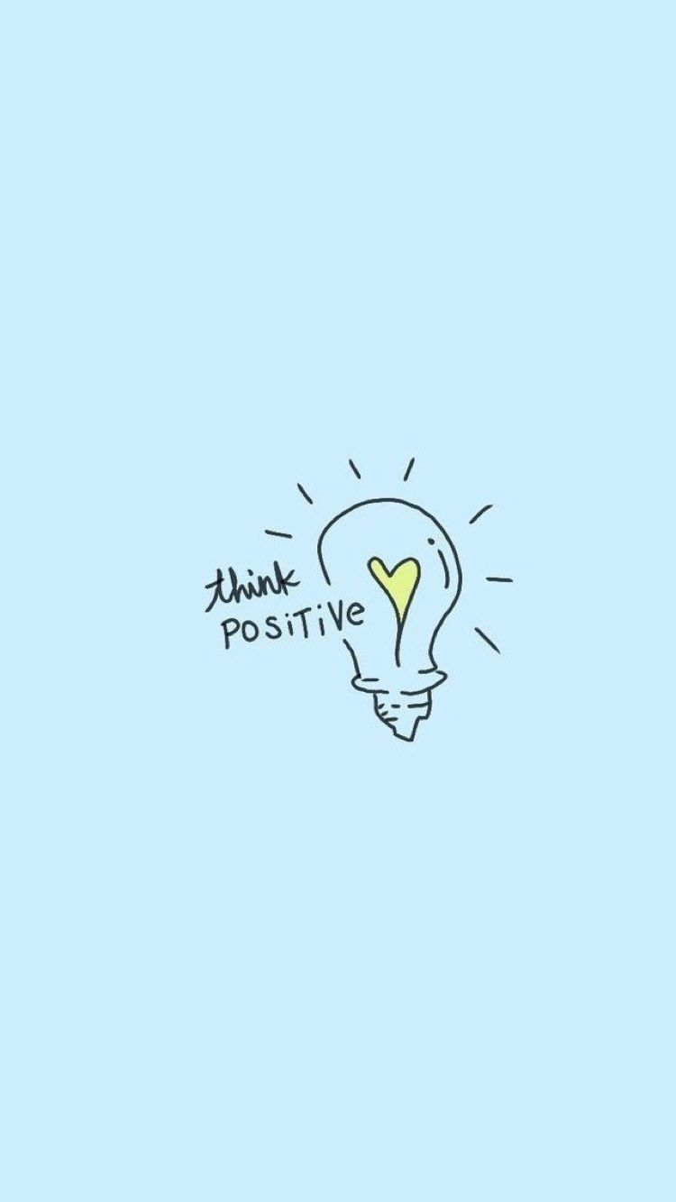 Think Positive Quote Illustration Positivequote Mentalhealth Selflove Afsp Org Newjersey Cute Wallpapers Wallpaper Quotes Iphone Wallpaper