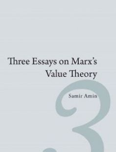 three essays on marx s value theory by samir amin  three essays on marx s value theory by samir amin isbn 9781583674246 booksbob fast and ebooks