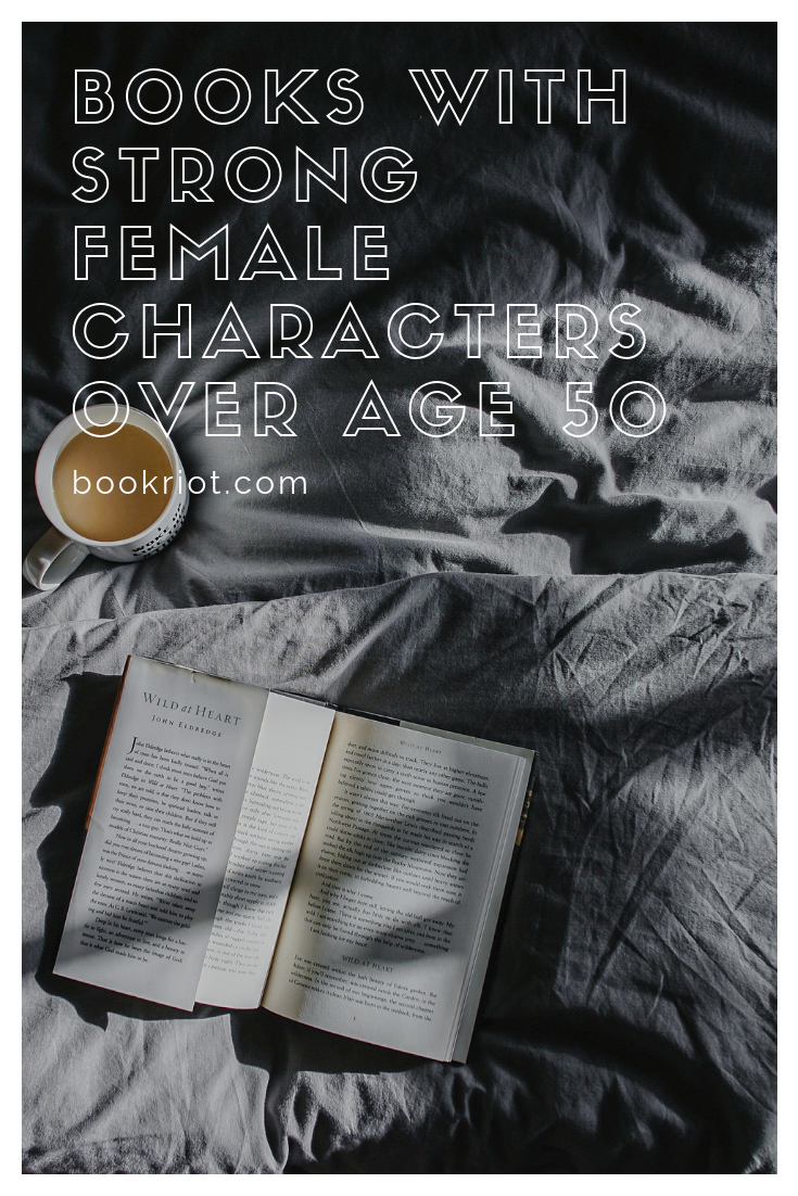 Books with Strong Female Characters Over 50 | Book Lists As