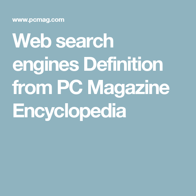 Web Search Engines Definition From Pc Magazine Encyclopedia Engine Definitions