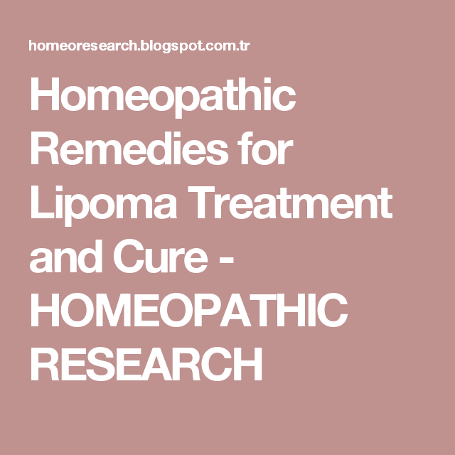 Homeopathic Remedies for Lipoma Treatment and Cure