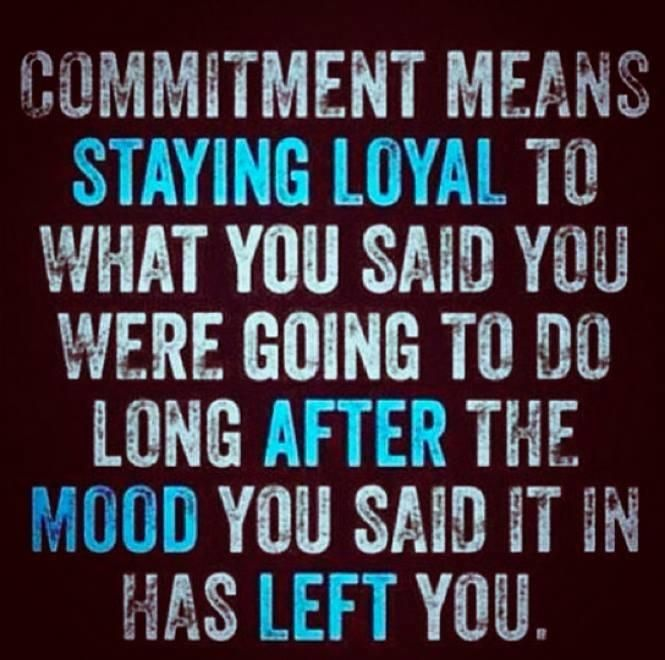 Commitment Loyalty Staying True To Your Word Quotes Quotes