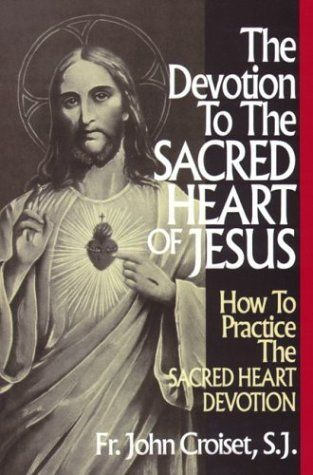The Devotion to the Sacred Heart of Jesus: How to Practice the Sacred Heart Devotion by Rev John Croiset, http://www.amazon.com/dp/0895553341/ref=cm_sw_r_pi_dp_r-jbrb1ZQ44FA