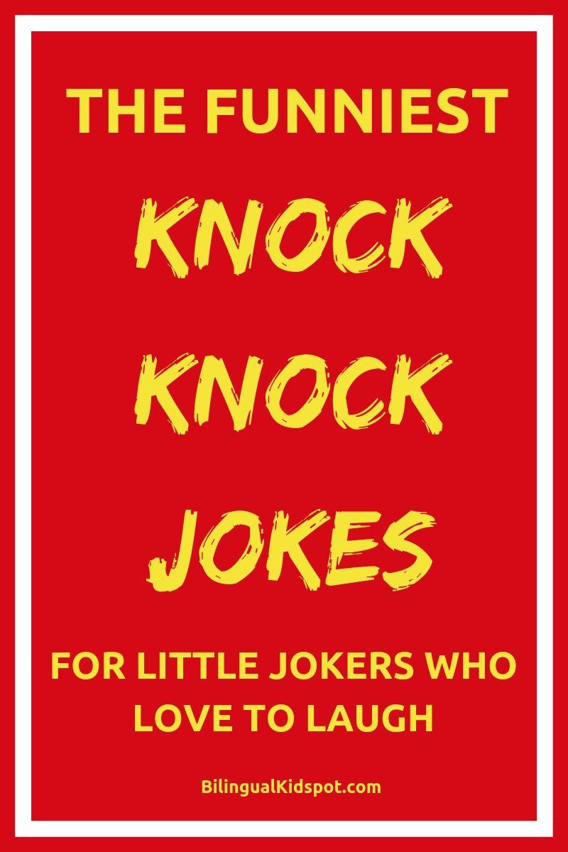 60 Funny Knock Knock Jokes For Kids The Best Jokes To Get Your Kids Laughing Funny Knock Knock Jokes Funny Jokes For Kids Knock Knock Jokes
