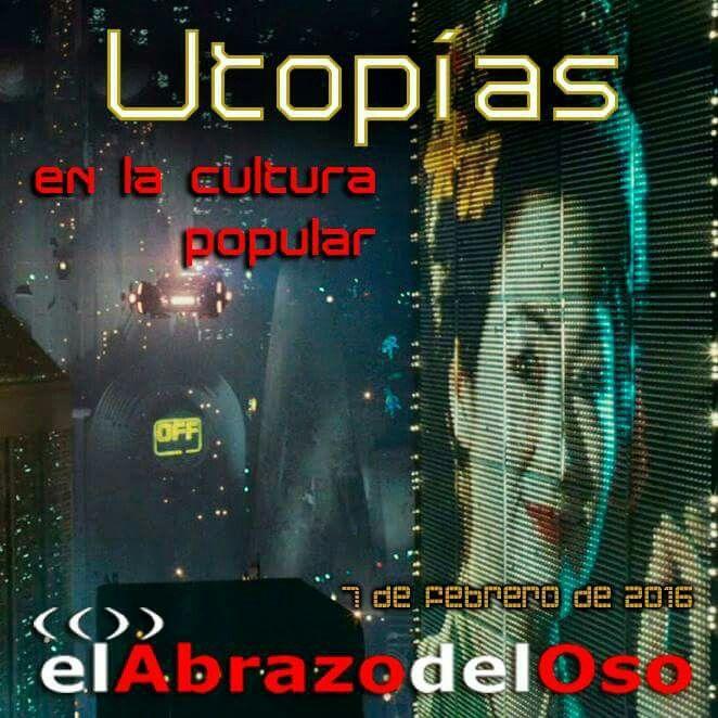 Esta semana en #ElAbrazodelOso nos ponemos utópicos y, ¿por qué no decirlo? Un poco frikies