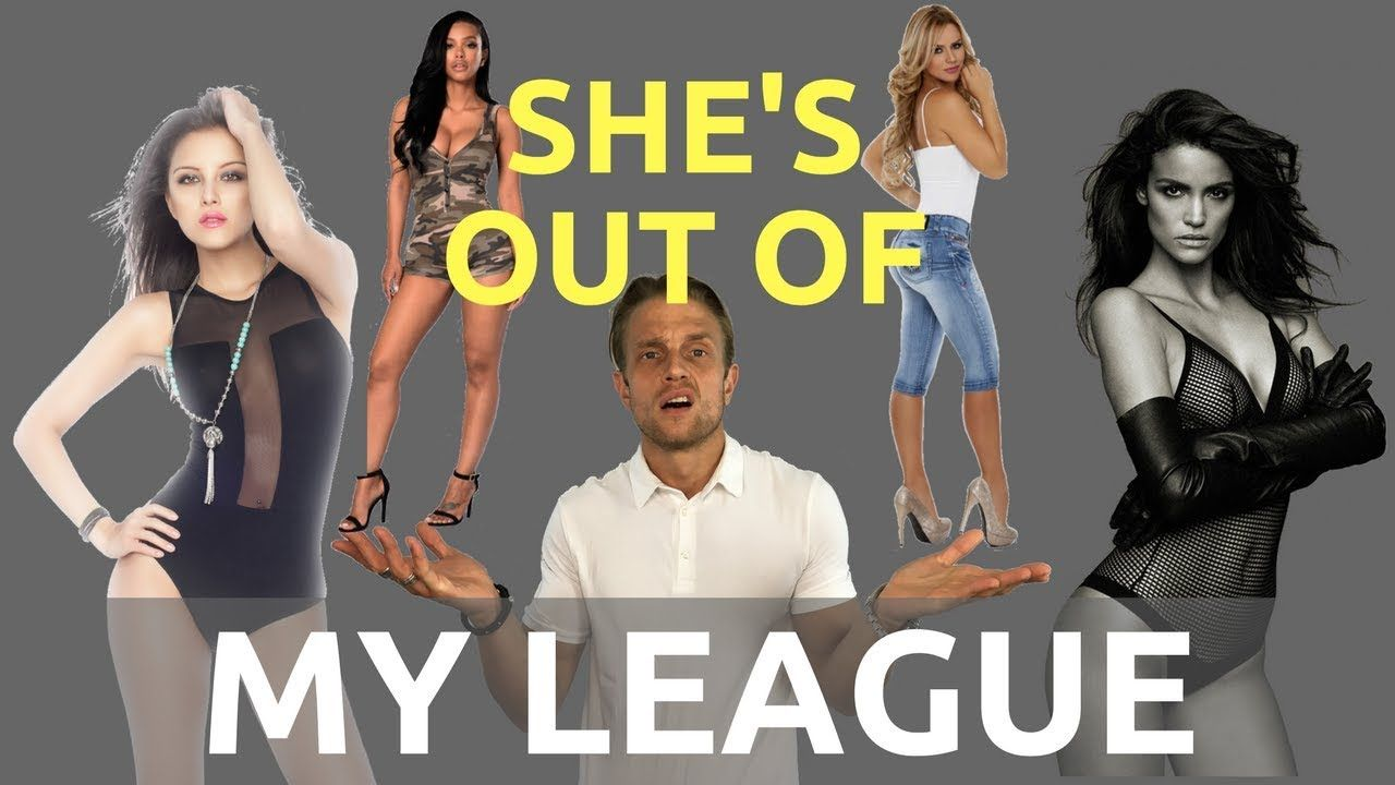 how to get a guy out of your league