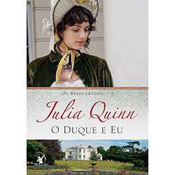 Livro - O Duque e Eu - Série Os Bridgertons - Livro 1
