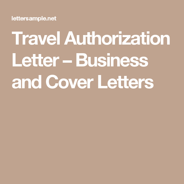 Travel Authorization Letter  Business And Cover Letters  Sample