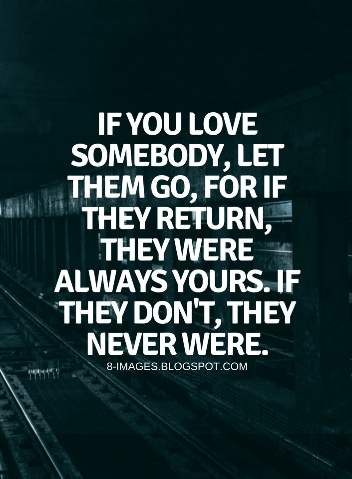 Quotes If You Love Somebody Let Them Go For If They Return They